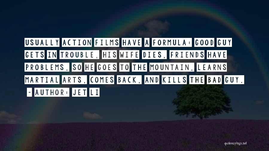Wife And Friends Quotes By Jet Li