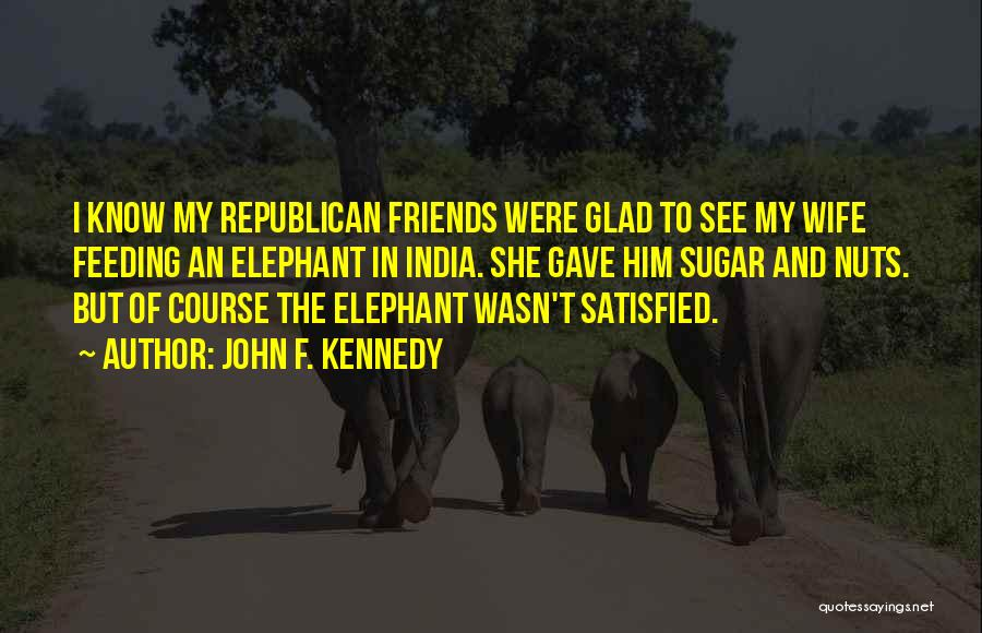 Wife And Friends Quotes By John F. Kennedy