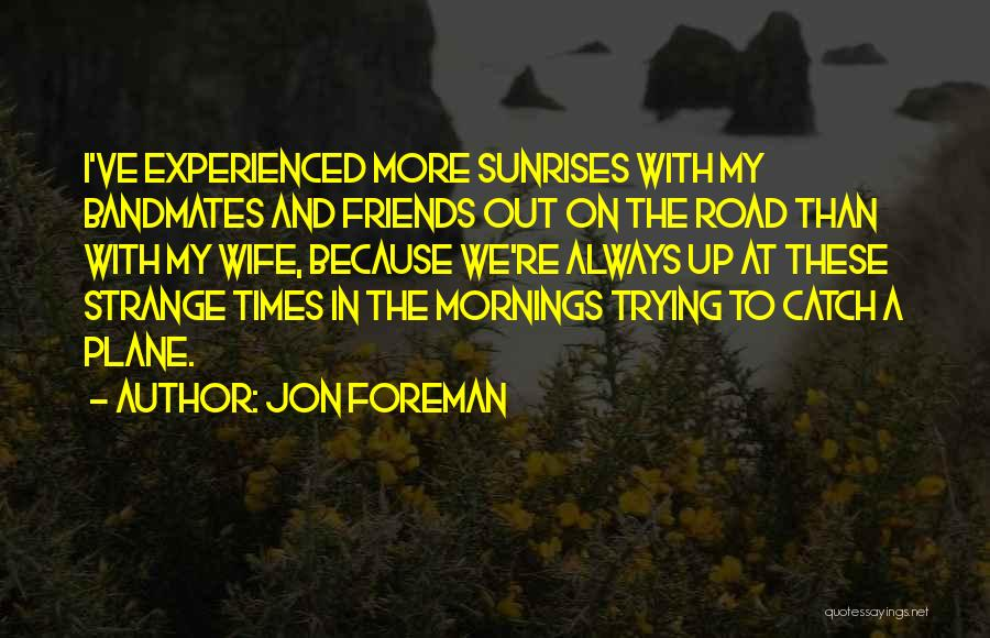 Wife And Friends Quotes By Jon Foreman