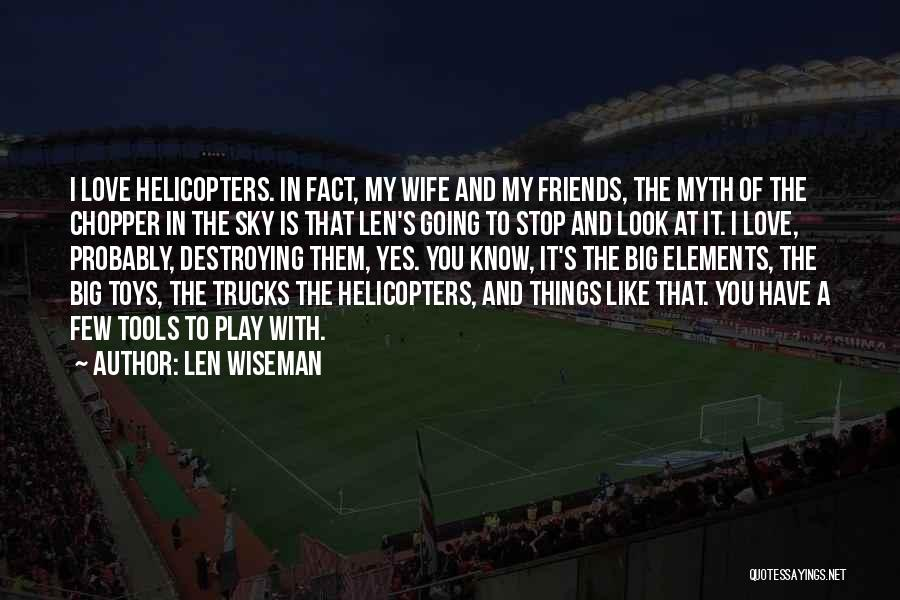 Wife And Friends Quotes By Len Wiseman