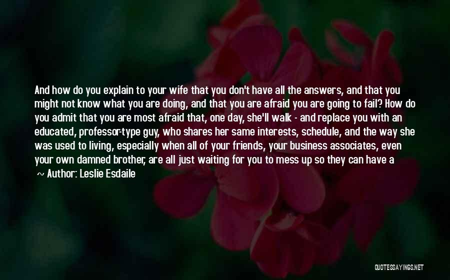 Wife And Friends Quotes By Leslie Esdaile