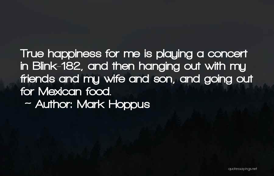 Wife And Friends Quotes By Mark Hoppus