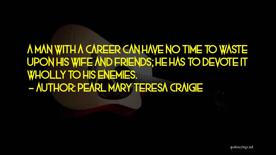 Wife And Friends Quotes By Pearl Mary Teresa Craigie