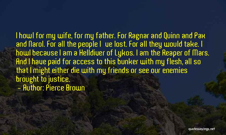 Wife And Friends Quotes By Pierce Brown