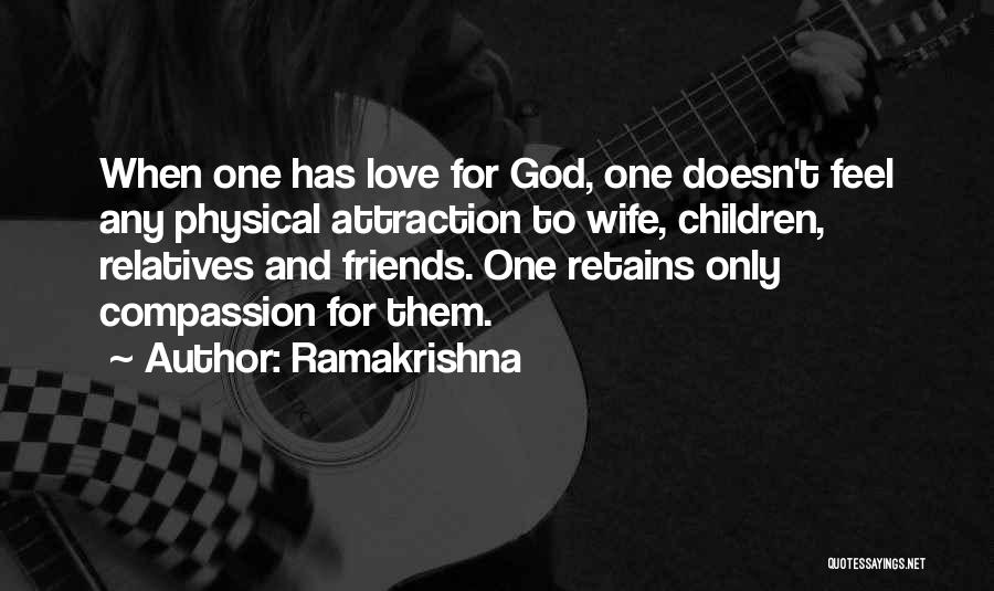 Wife And Friends Quotes By Ramakrishna