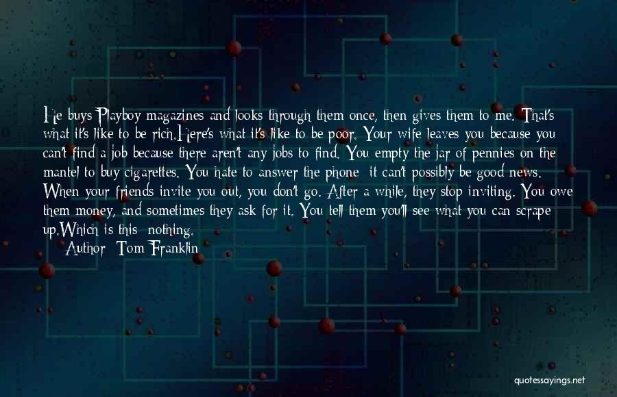Wife And Friends Quotes By Tom Franklin