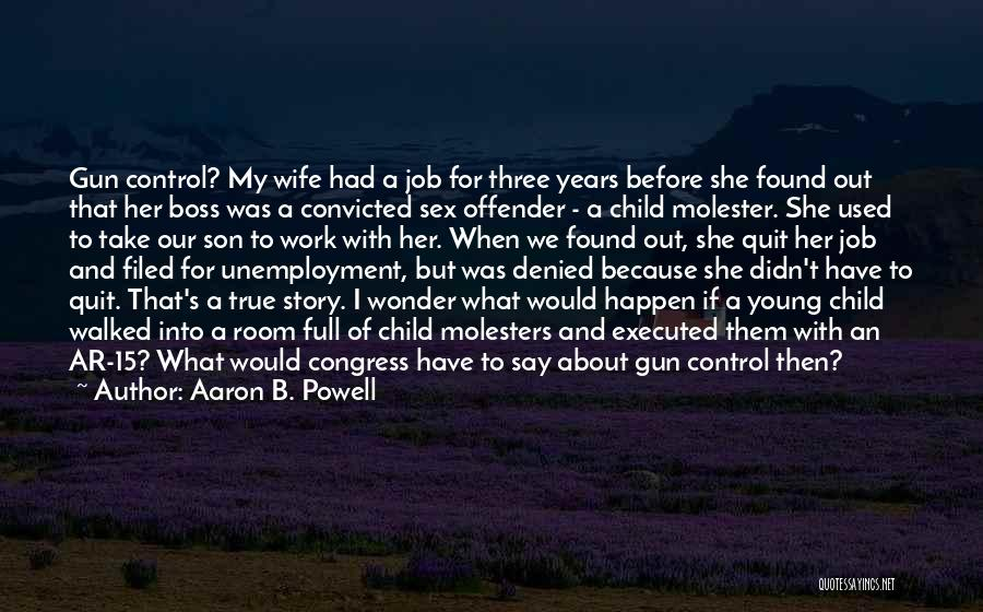 Wife And Son Quotes By Aaron B. Powell