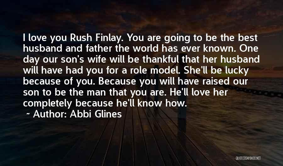 Wife And Son Quotes By Abbi Glines