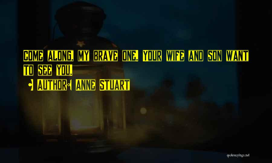 Wife And Son Quotes By Anne Stuart