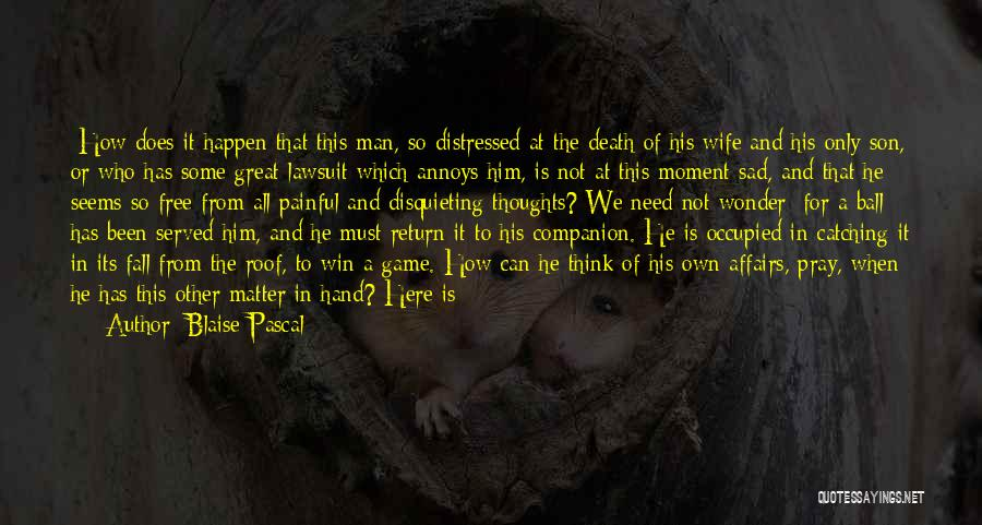 Wife And Son Quotes By Blaise Pascal