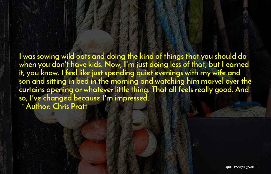 Wife And Son Quotes By Chris Pratt