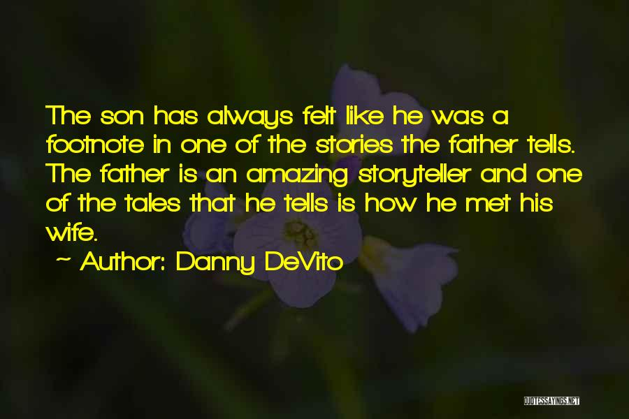 Wife And Son Quotes By Danny DeVito