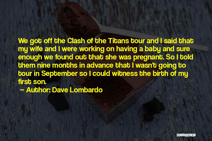 Wife And Son Quotes By Dave Lombardo