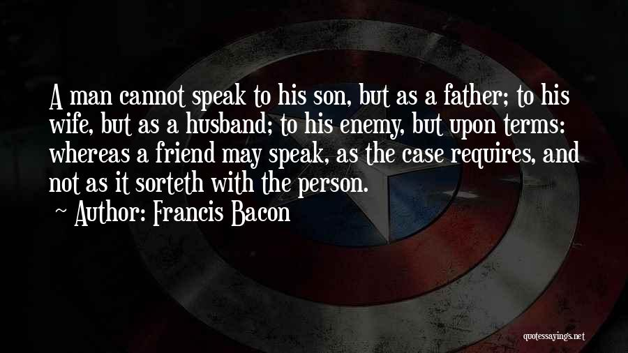 Wife And Son Quotes By Francis Bacon