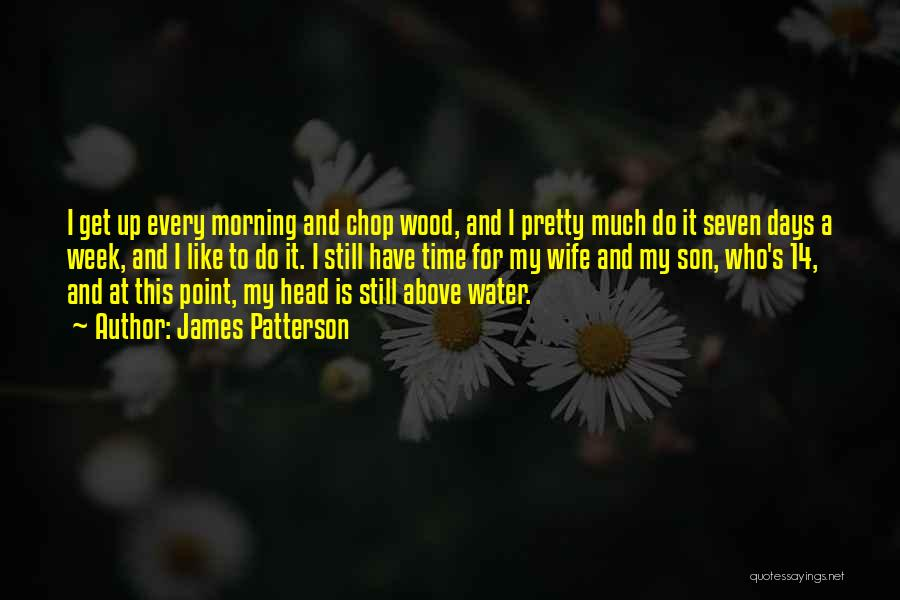 Wife And Son Quotes By James Patterson