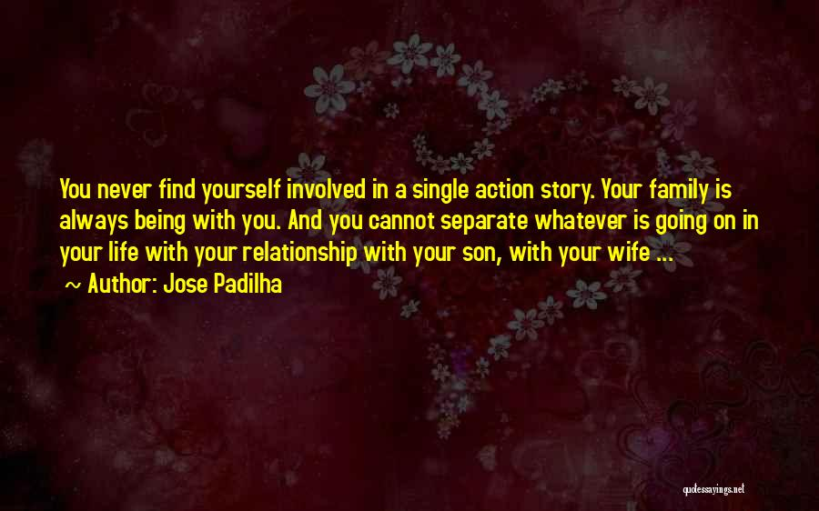 Wife And Son Quotes By Jose Padilha