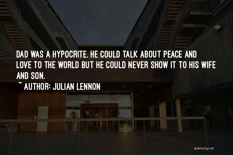 Wife And Son Quotes By Julian Lennon