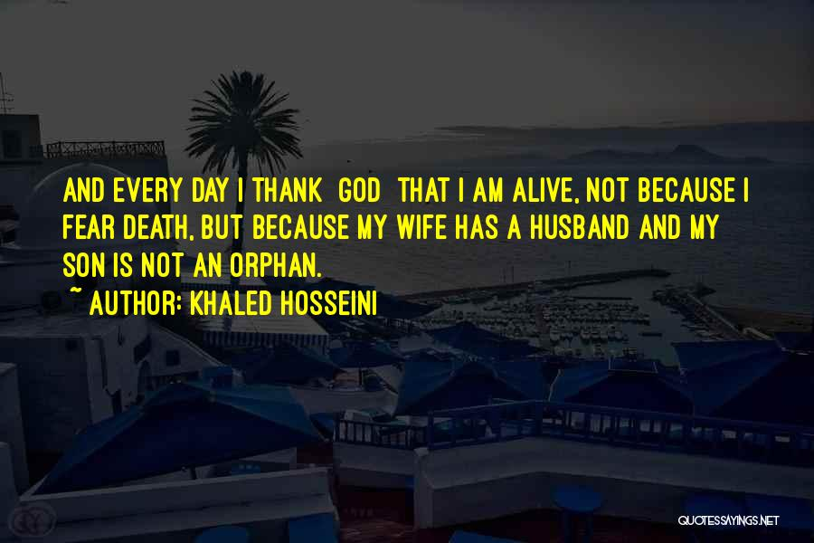 Wife And Son Quotes By Khaled Hosseini