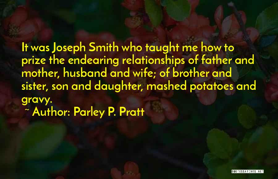 Wife And Son Quotes By Parley P. Pratt