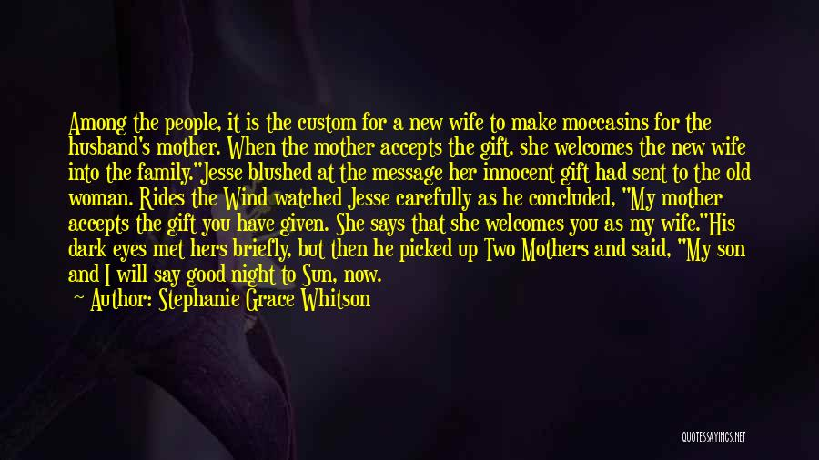 Wife And Son Quotes By Stephanie Grace Whitson