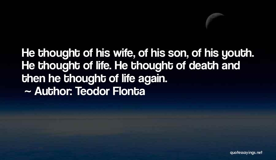 Wife And Son Quotes By Teodor Flonta