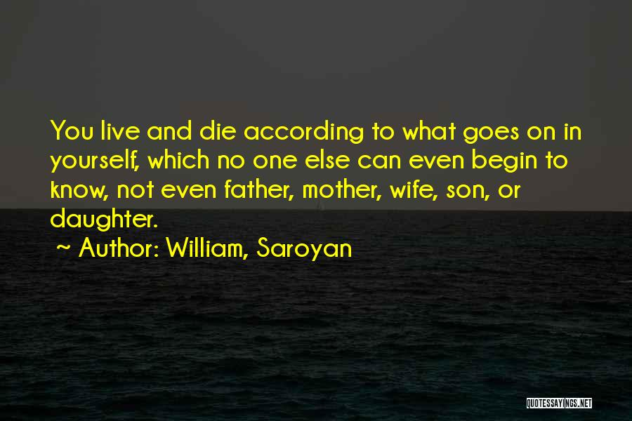 Wife And Son Quotes By William, Saroyan