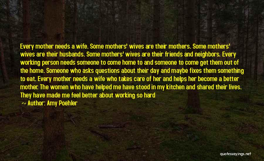 Wife Mothers Day Quotes By Amy Poehler