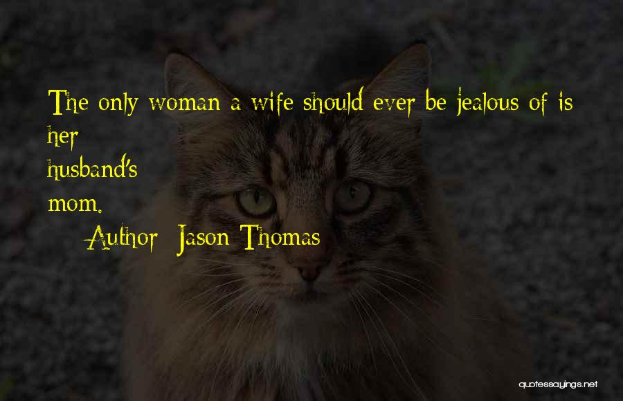 Wife Mothers Day Quotes By Jason Thomas