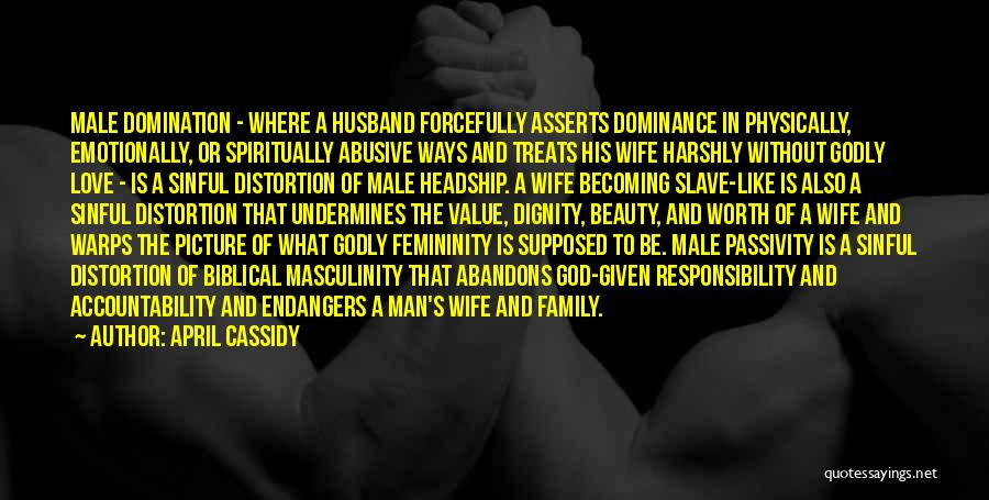 Wife Worth Quotes By April Cassidy