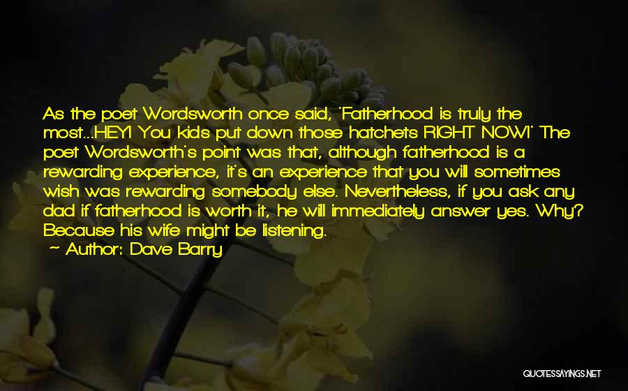 Wife Worth Quotes By Dave Barry