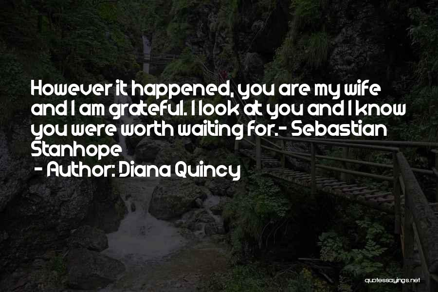 Wife Worth Quotes By Diana Quincy