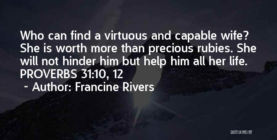 Wife Worth Quotes By Francine Rivers
