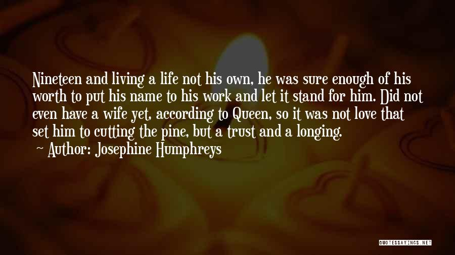 Wife Worth Quotes By Josephine Humphreys