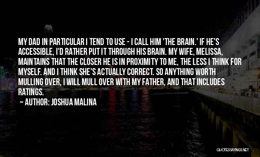 Wife Worth Quotes By Joshua Malina
