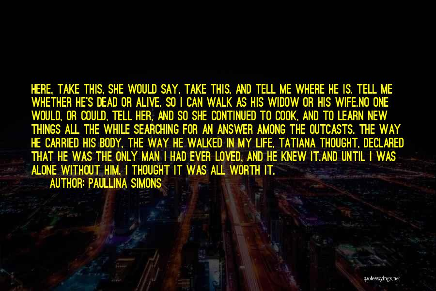 Wife Worth Quotes By Paullina Simons