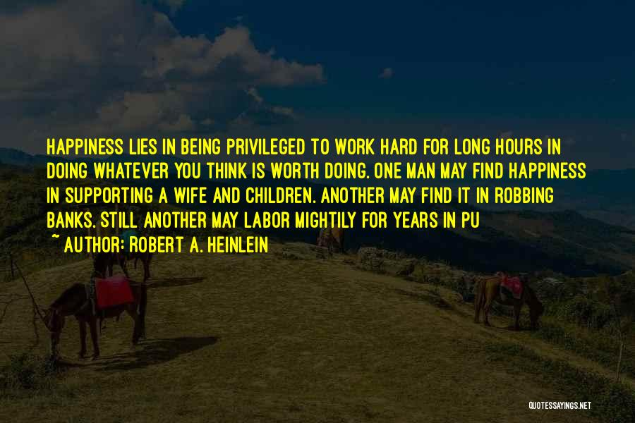 Wife Worth Quotes By Robert A. Heinlein