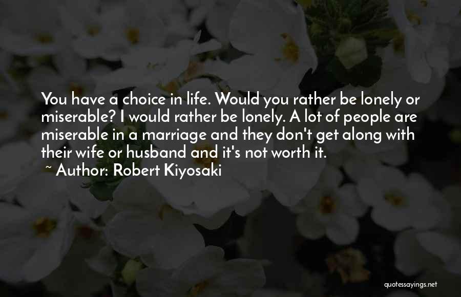 Wife Worth Quotes By Robert Kiyosaki