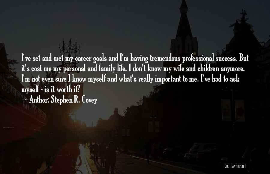 Wife Worth Quotes By Stephen R. Covey