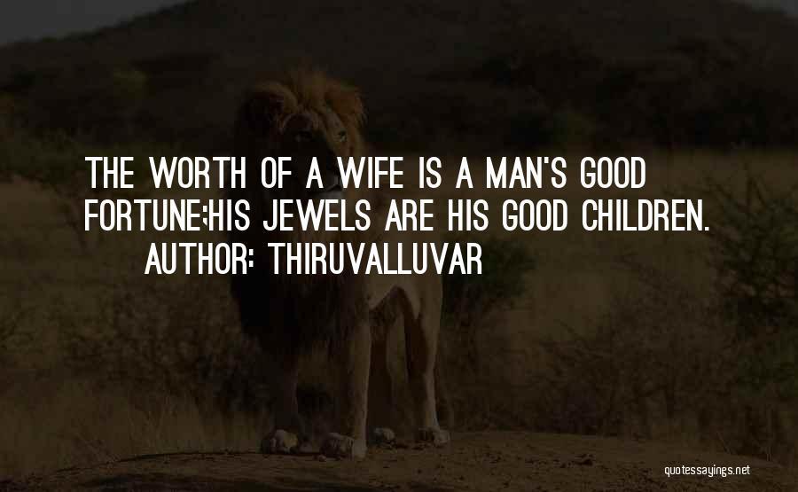 Wife Worth Quotes By Thiruvalluvar