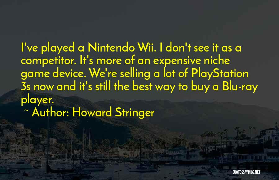 Wii Quotes By Howard Stringer