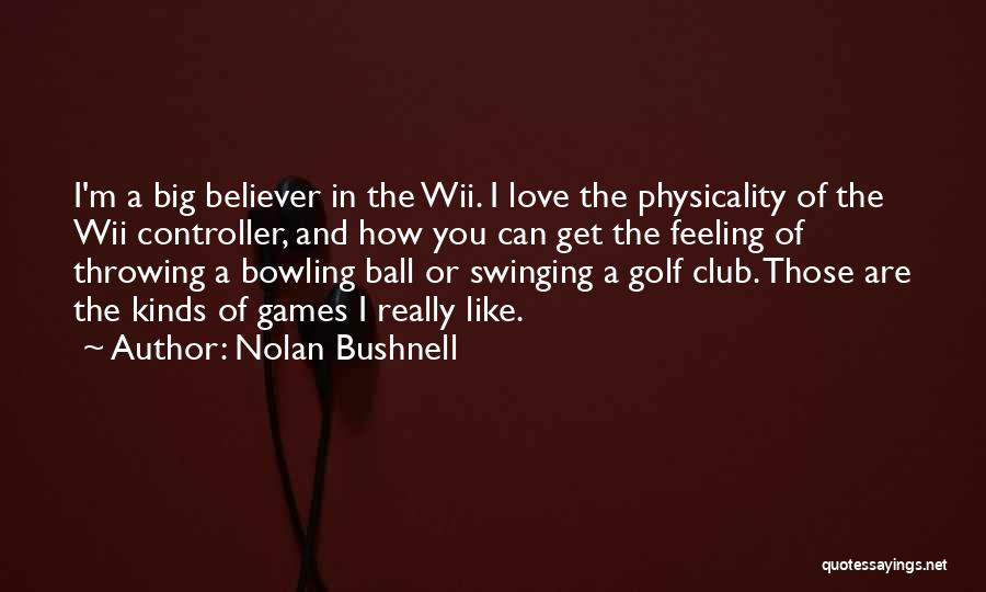 Wii Quotes By Nolan Bushnell