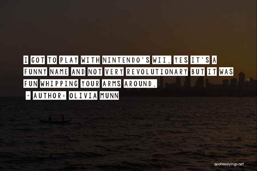 Wii Quotes By Olivia Munn