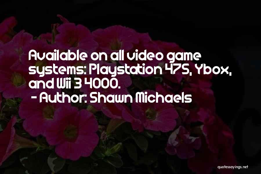 Wii Quotes By Shawn Michaels