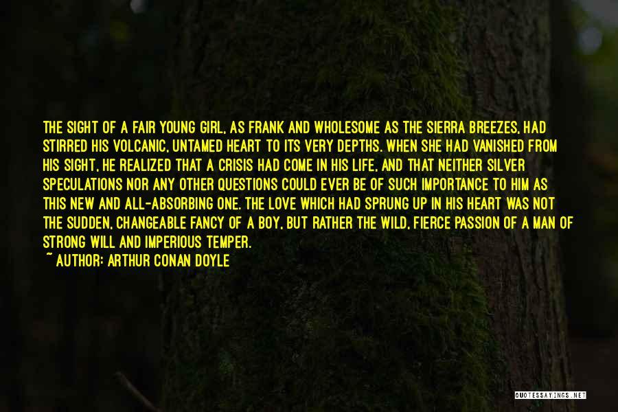Wild And Untamed Quotes By Arthur Conan Doyle