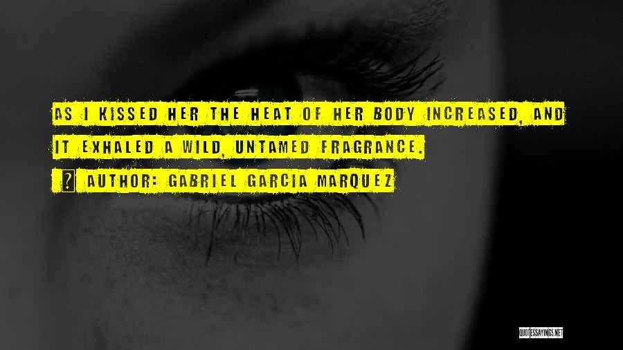 Wild And Untamed Quotes By Gabriel Garcia Marquez