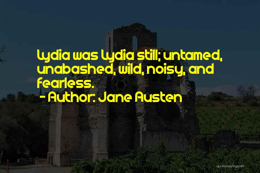 Wild And Untamed Quotes By Jane Austen