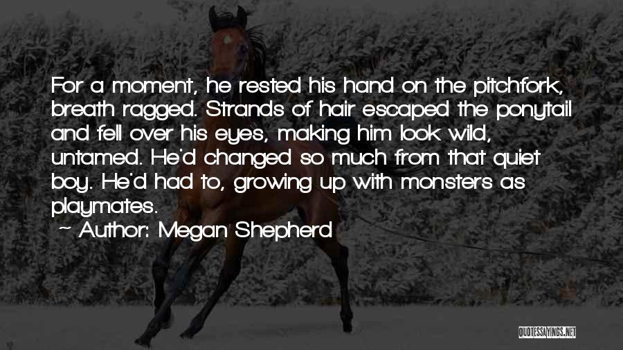 Wild And Untamed Quotes By Megan Shepherd