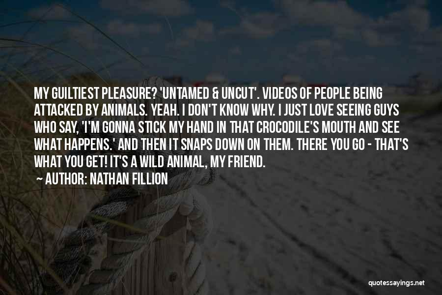 Wild And Untamed Quotes By Nathan Fillion