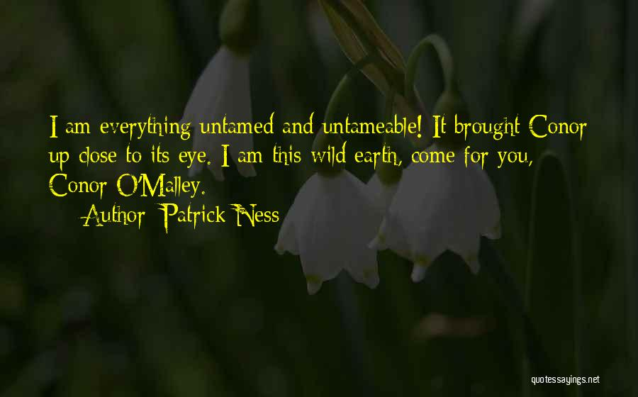 Wild And Untamed Quotes By Patrick Ness