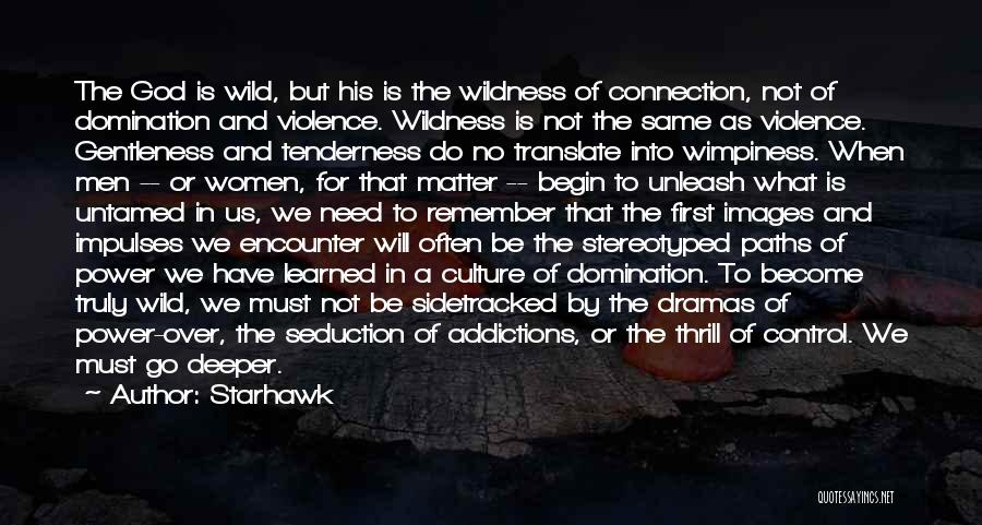 Wild And Untamed Quotes By Starhawk